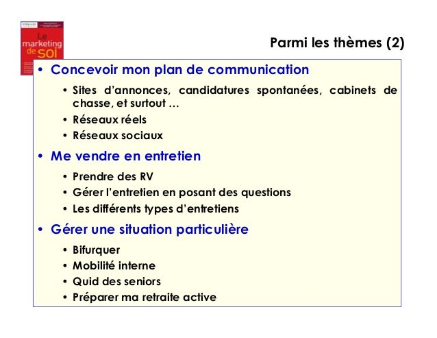 Parmi les thèmes (2)  p 8  • Concevoir mon plan de communication  • Sites d'annonces, candidatures spontanées, cabinets de...