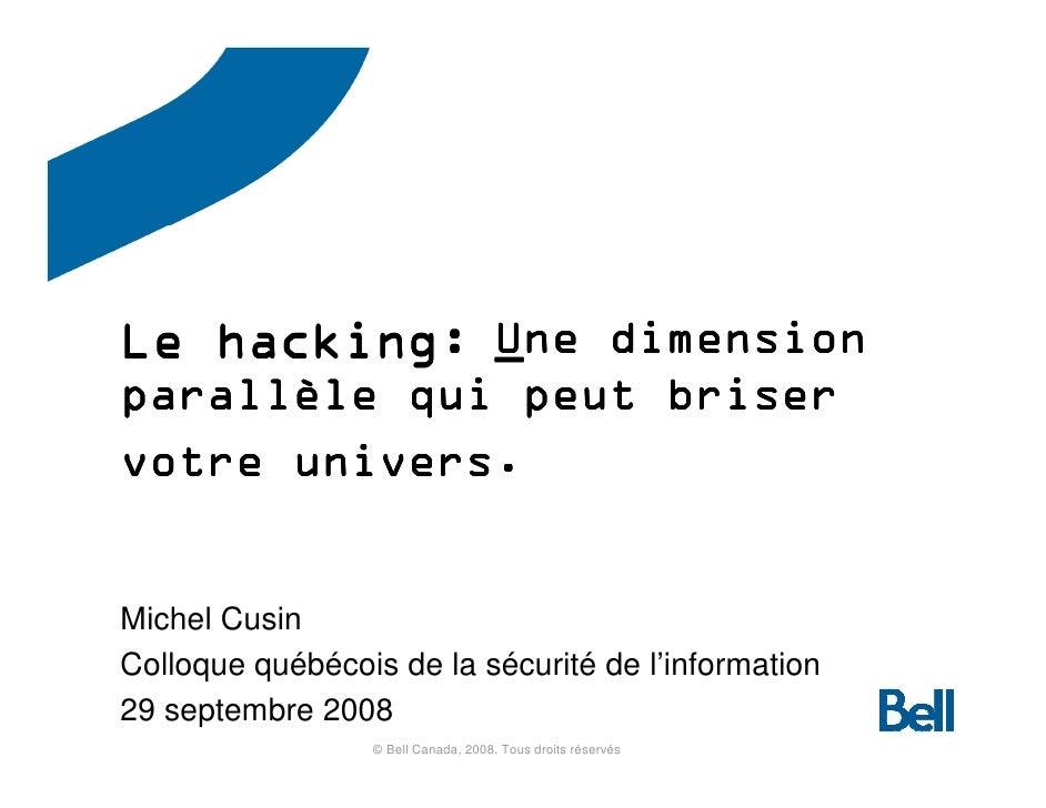 Le hacking: Une dimension             _ parallè parallèle qui peut briser       univers. votre univers.   Michel Cusin Col...