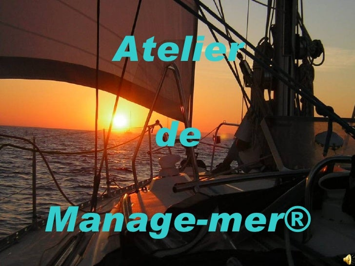 Atelier de Manage-mer ®