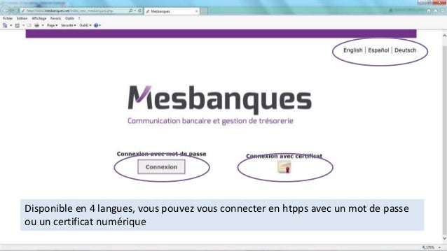 Disponible en 4 langues, vous pouvez vous connecter en htpps avec un mot de passe ou un certificat numérique