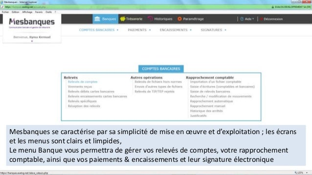 Mesbanques se caractérise par sa simplicité de mise en œuvre et d'exploitation ; les écrans et les menus sont clairs et li...