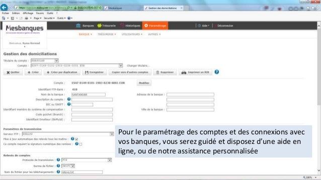 Pour le paramétrage des comptes et des connexions avec vos banques, vous serez guidé et disposez d'une aide en ligne, ou d...