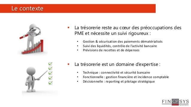 2  La trésorerie reste au cœur des préoccupations des PME et nécessite un suivi rigoureux : • Gestion & sécurisation des ...