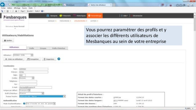 Vous pourrez paramétrer des profils et y associer les différents utilisateurs de Mesbanques au sein de votre entreprise
