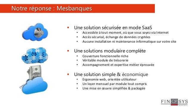 4  Une solution sécurisée en mode SaaS • Accessible à tout moment, où que vous soyez via Internet • Accès sécurisé, échan...
