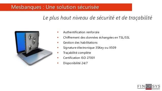 5  Authentification renforcée  Chiffrement des données échangées en TSL/SSL  Gestion des habilitations  Signature élec...