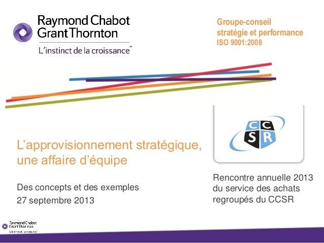 Groupe-conseil stratégie et performance ISO 9001:2008  L'approvisionnement stratégique, une affaire d'équipe Des concepts ...