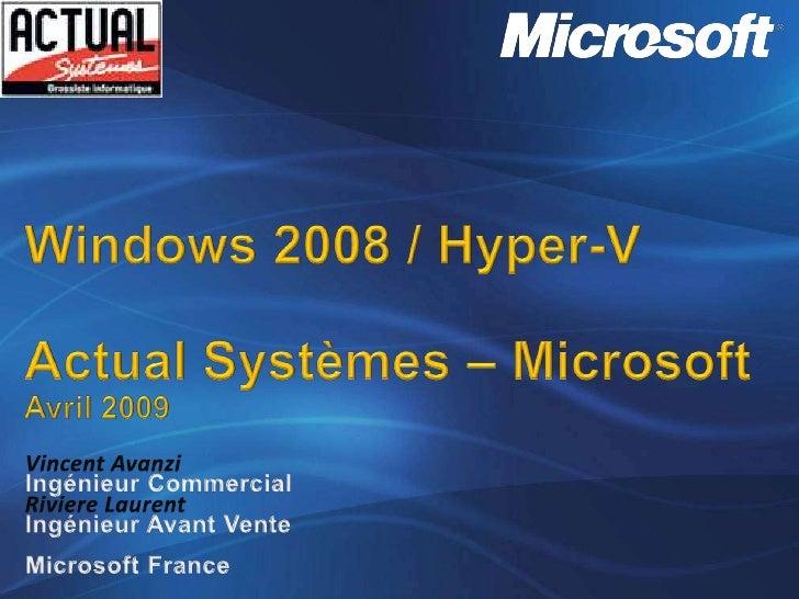 Windows 2008 Les nouveautés Scénarios d'usage de Windows Server 2008 pour les PME, les opportunités pour les intégrateurs ...