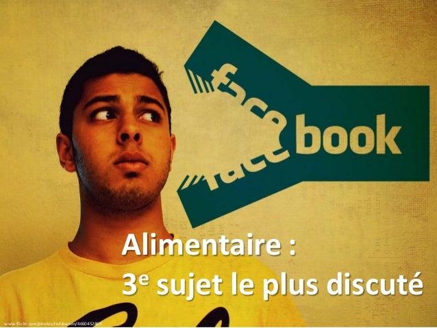 www.flickr.com/photos/rishibando/4660452869 Alimentaire : 3e sujet le plus discuté