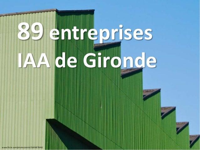 www.flickr.com/photos/astrid/5160827846/ 89 entreprises IAA de Gironde