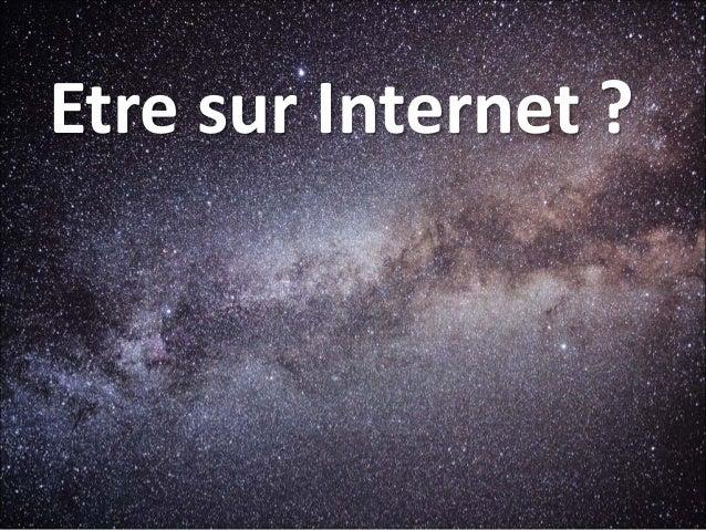 Etre sur Internet ?