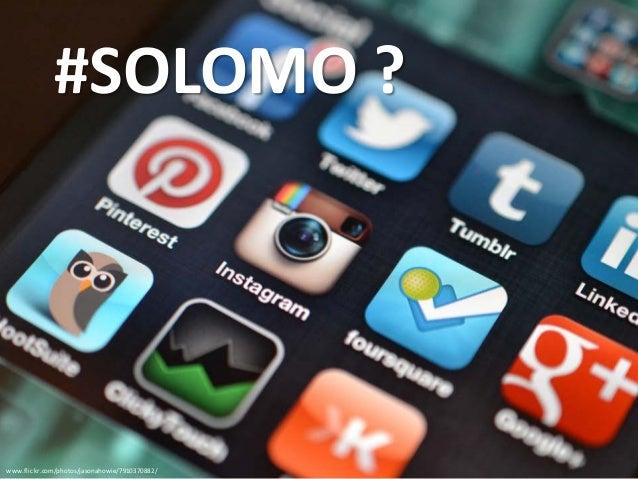 www.flickr.com/photos/jasonahowie/7910370882/ #SOLOMO ?