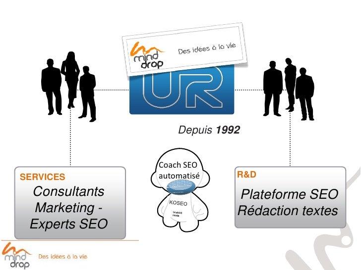 Depuis 1992                   Coach SEO SERVICES        automatisé    R&D   Consultants                  Plateforme SEO   ...