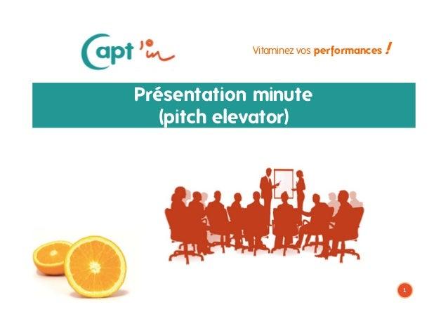 Vitaminez vos performances  !  Présentation minute (pitch elevator)  1 octobre 2013
