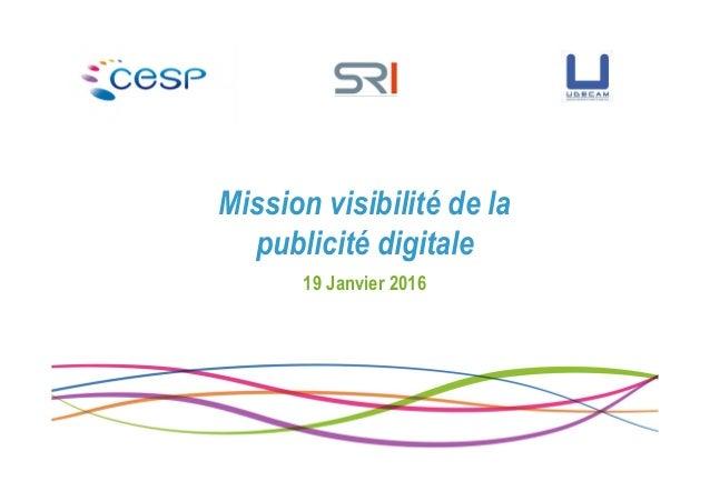 Mission visibilité de la publicité digitale 19 Janvier 2016
