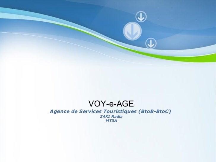 VOY-e-AGEAgence de Services Touristiques (BtoB-BtoC)                 ZAKI Radia                   MT3A           Powerpoin...