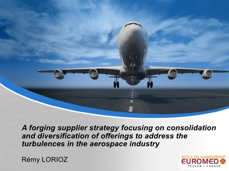 A forging supplier strategy focusing on consolidation and diversification of offerings to address the turbulences in the a...
