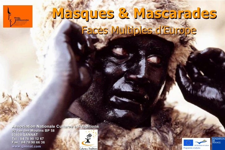 Masques & Mascarades Faces Multiples d'Europe  Association Nationale Cultures et Traditions 92 rue des Moulins BP 58 03800...