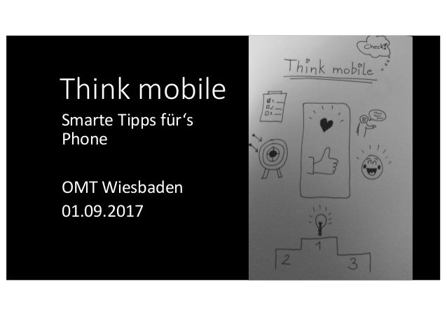 Thinkmobile SmarteTippsfür's Phone OMTWiesbaden 01.09.2017