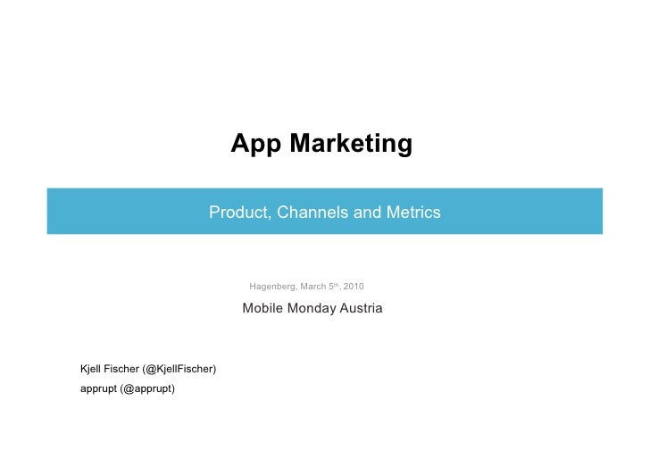 App Marketing                               Product, Channels and Metrics                                     Hagenberg, M...