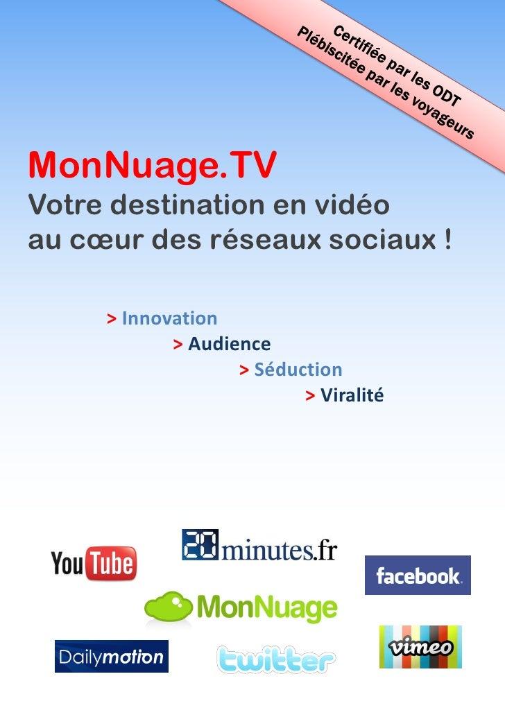 MonNuage.TV Votre destination en vidéo au cœur des réseaux sociaux !       > Innovation             > Audience            ...