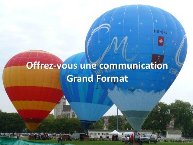 Offrez-vous une communication Grand Format