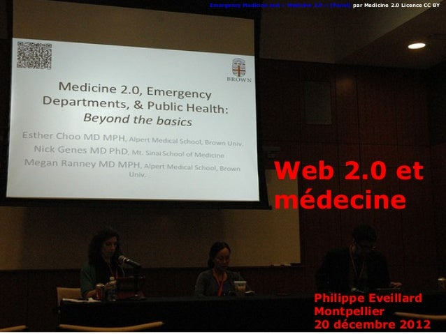 Emergency Medicine and « Medicine 2.0 » (Panel) par Medicine 2.0 Licence CC BY                     Web 2.0 et             ...