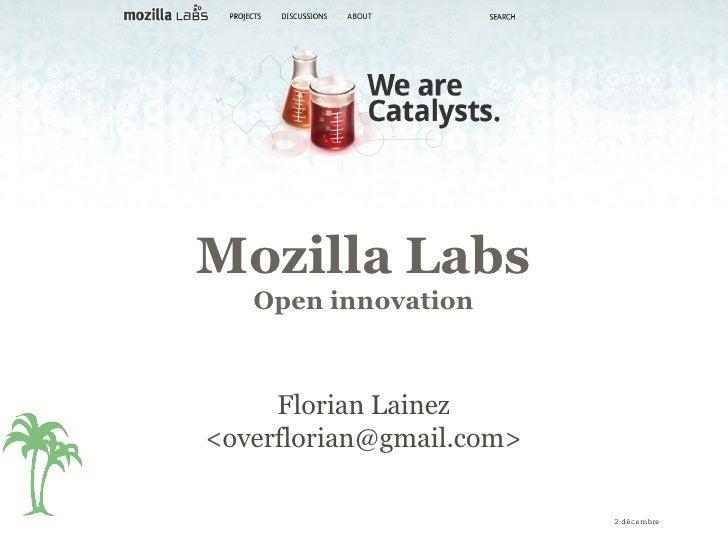 2 décembre 2009 Mozilla Labs Open innovation Florian Lainez <overflorian@gmail.com>