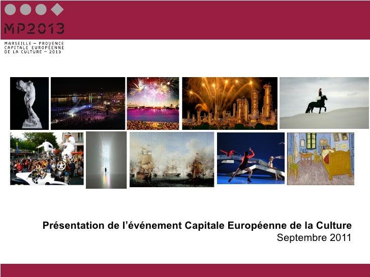Présentation de l'événement Capitale Européenne de la Culture                                             Septembre 2011