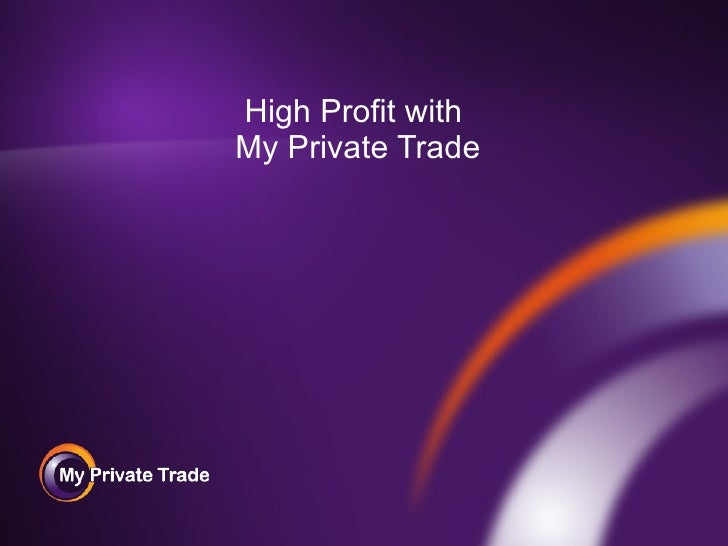 High Profit with  My Private Trade