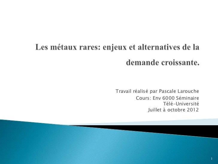 Travail réalisé par Pascale Larouche         Cours: Env 6000 Séminaire                       Télé-Université              ...