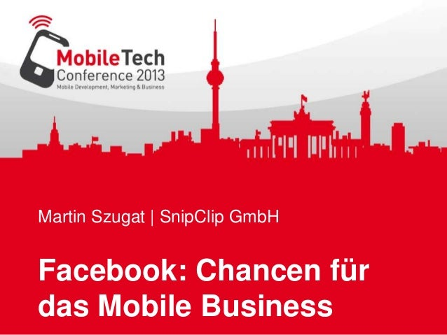 Martin Szugat | SnipClip GmbH Facebook: Chancen für das Mobile Business