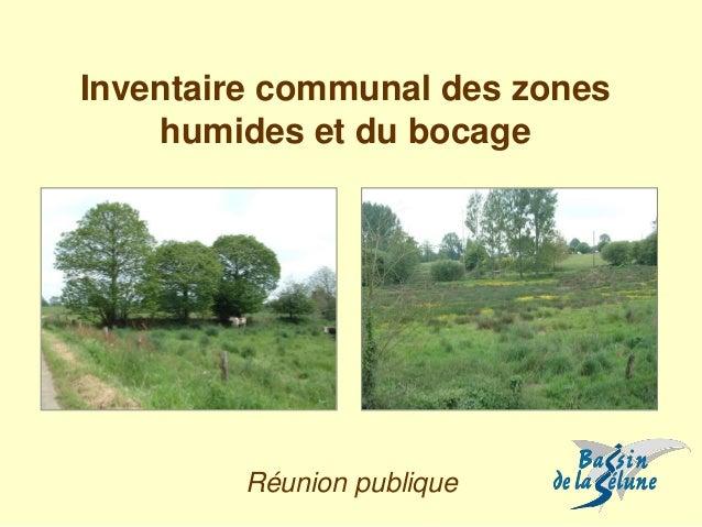Inventaire communal des zones humides et du bocage  Réunion publique