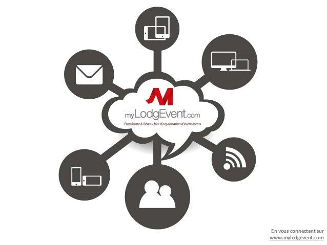 En vous connectant sur www.mylodgevent.com