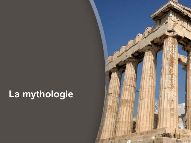 La mythologie 1