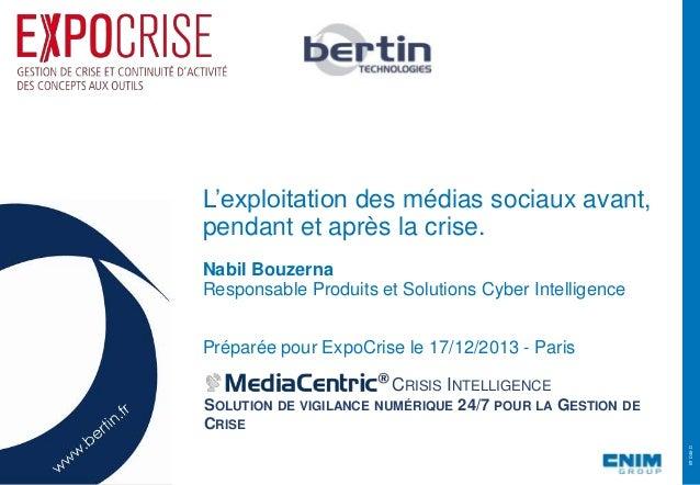 PrésentationCorporate•Juin2013BTD46-D L'exploitation des médias sociaux avant, pendant et après la crise. Nabil Bouzerna R...