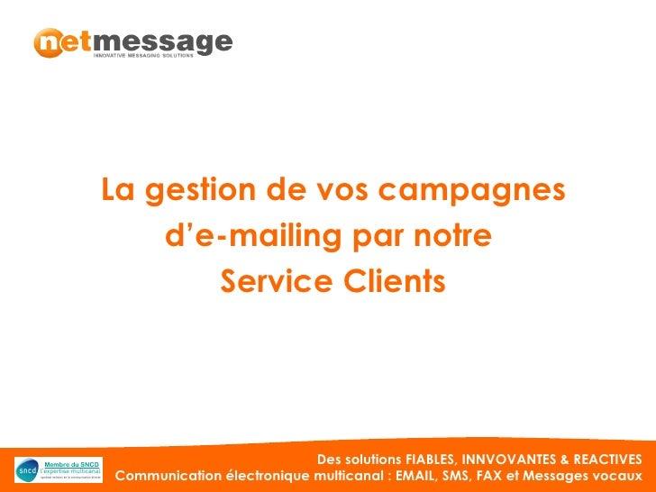 La gestion de vos campagnes d'e-mailing par notre  Service Clients