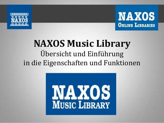NAXOS Music Library Übersicht und Einführung in die Eigenschaften und Funktionen