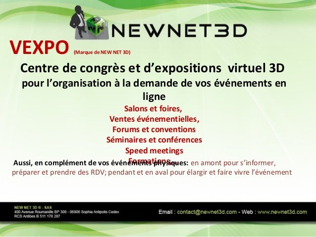 VEXPO (Marque de NEW NET 3D) Centre de congrès et d'expositions virtuel 3D pour l'organisation à la demande de vos événeme...