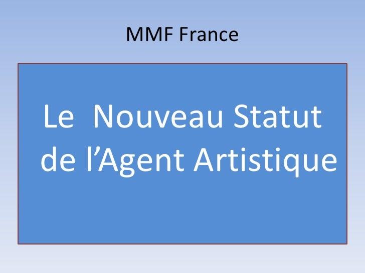 MMF France<br />Le  Nouveau Statut de l'Agent Artistique<br />