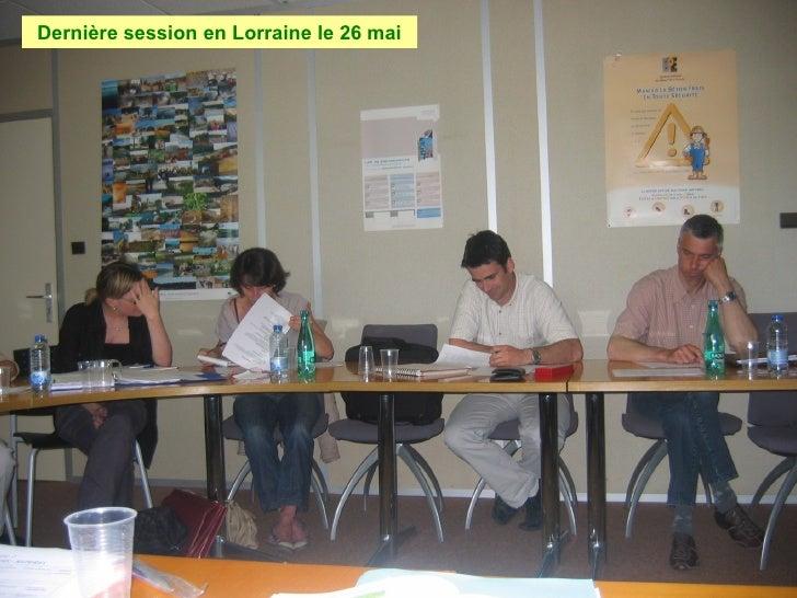 Dernière session en Lorraine le 26 mai