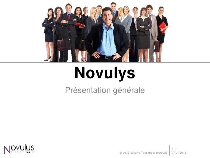 NovulysPrésentation générale                                                      # 1              (c) 2012 Novulys Tous d...
