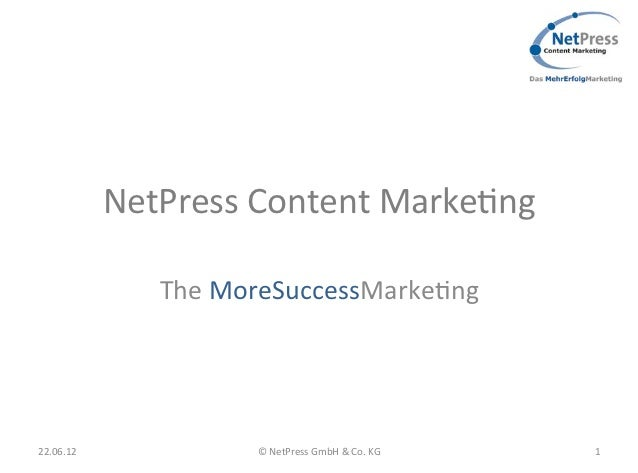NetPress Content Marke.ng                    The MoreSuccessMarke.ng 22.06.12                 © NetPress G...