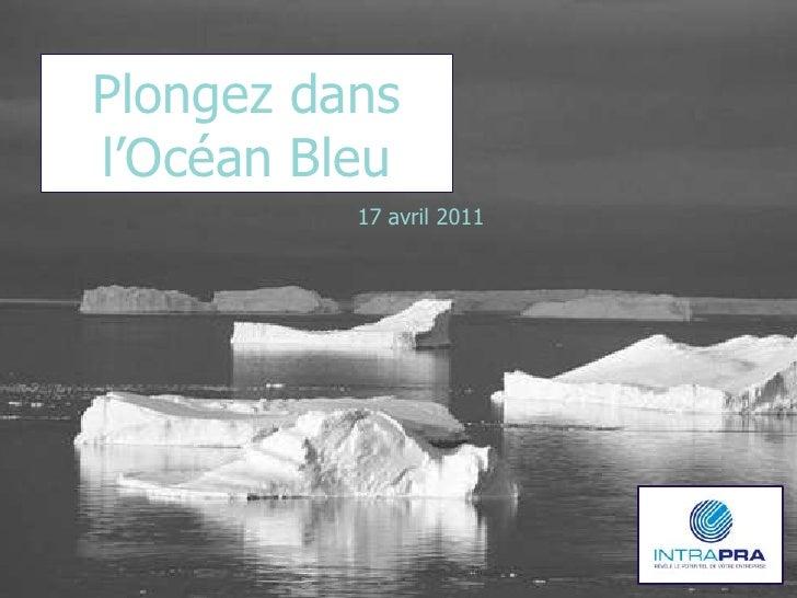 Plongez dansl'Océan Bleu          17 avril 2011