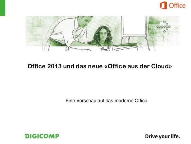 Office 2013 und das neue «Office aus der Cloud» Eine Vorschau auf das moderne Office