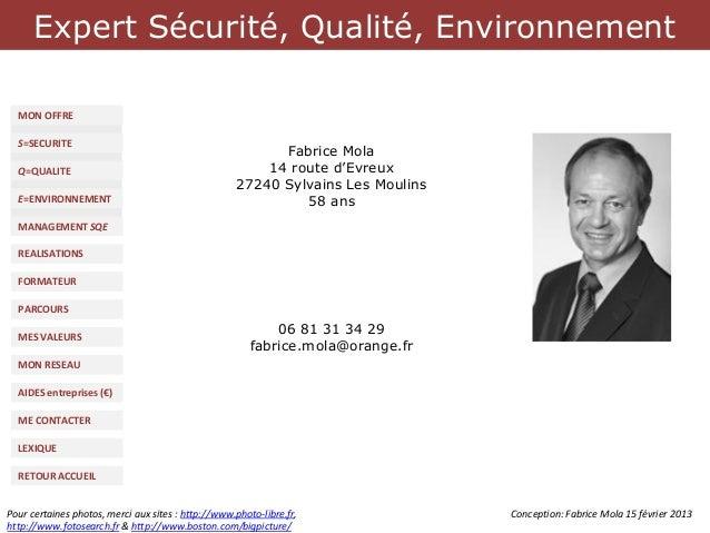 Expert Sécurité, Qualité, Environnement  MON OFFRE  S=SECURITE                                                          Fa...