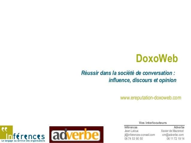 Le langage au service des organisations DoxoWeb Réussir dans la société de conversation : influence, discours et opinion I...
