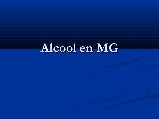 Alcool en MGAlcool en MG