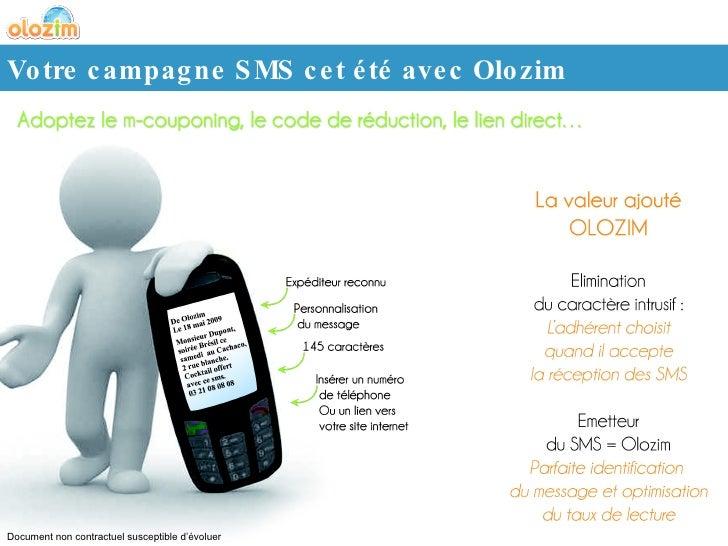 Votre campagne SMS cet été avec Olozim Document non contractuel susceptible d'évoluer
