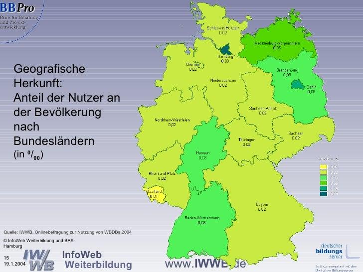 Geografische Herkunft:  Anteil der Nutzer an der Bevölkerung nach Bundesländern   (in  0 / 00 ) © InfoWeb Weiterbildung un...